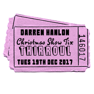 Image of Darren Hanlon - THIRROUL - TUESDAY 19th DEC - $25