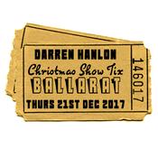 Image of Darren Hanlon - BALLARAT - THURSDAY 21st DEC - $25