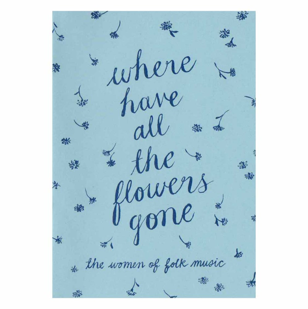 Image of Where Have All The Flowers Gone zine