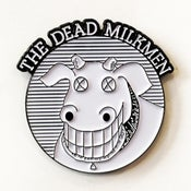 Image of THE DEAD MILKMEN Enamel Pin