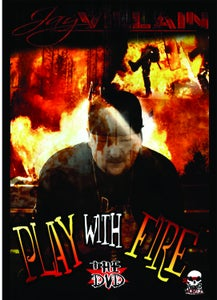 Image of JAY VILLAIN - PLAY WITH FIRE DVD