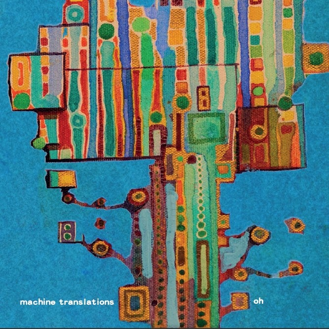 "Image of Machine Translations ""Oh"" CD"