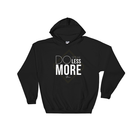 Image of SPEAK LESS DO MORE HOODIE