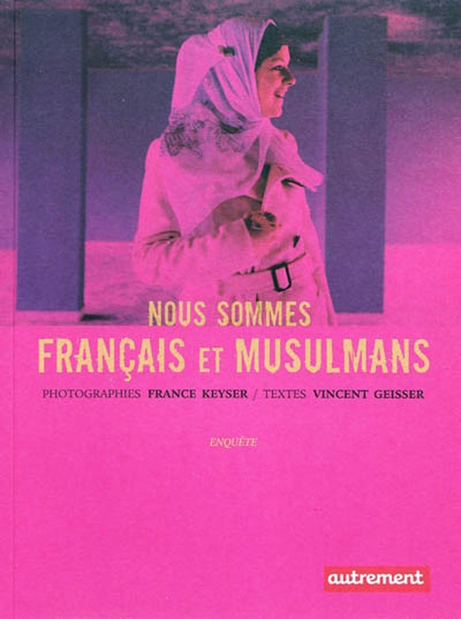 Image of NOUS SOMMES FRANÇAIS ET MUSULMANS - France Keyser