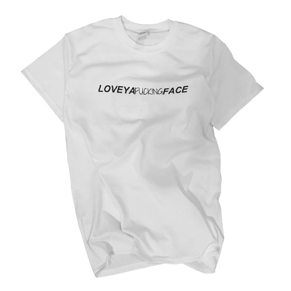 Image of LOVE YA F*CKING FACE T-SHIRT
