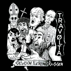 Image of Travolta / Gewoon Fucking Raggen Split 7""