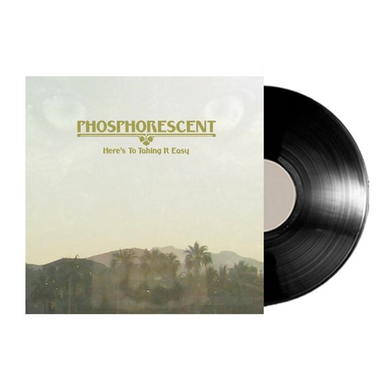 Image of Phosphorescent - Here's to Taking It Easy Vinyl