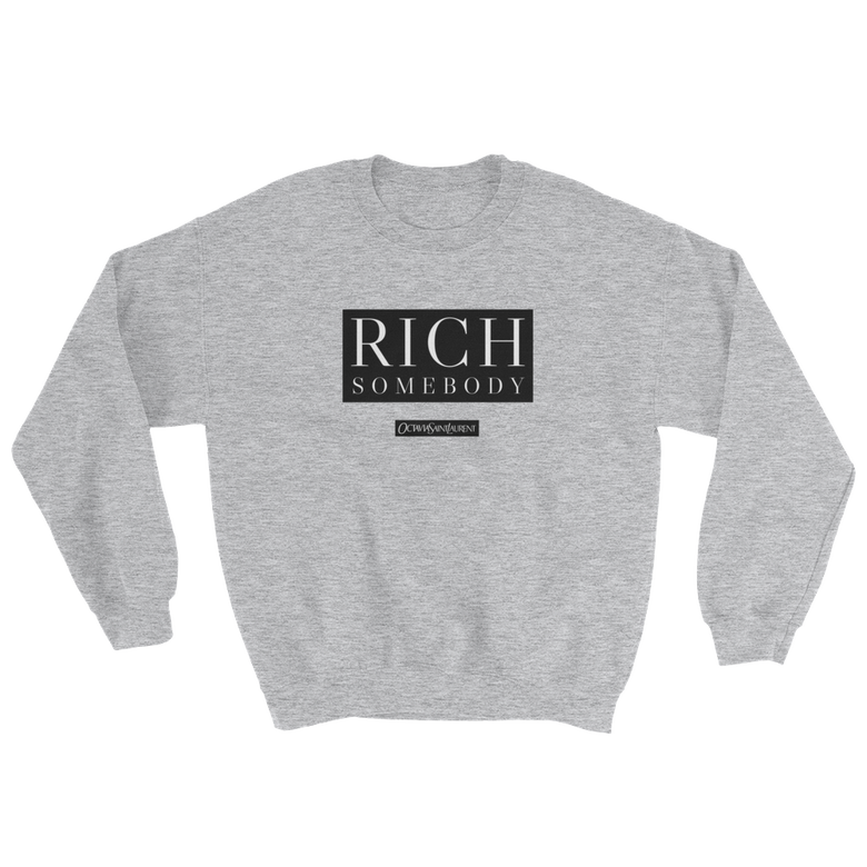 Image of Rich Somebody Sweatshirt