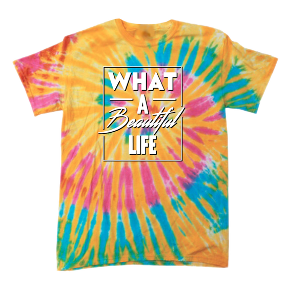 Image of What A Beautiful Life Tie Dye