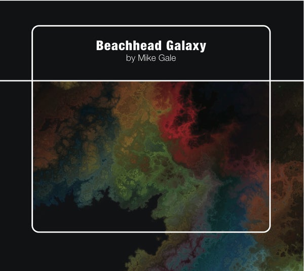 Image of **Pre-order** Mike Gale - Beachhead Galaxy - limited edition Digipack CD