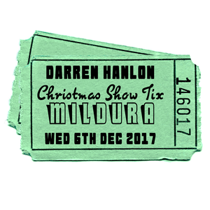 Image of Darren Hanlon - MILDURA- WEDNESDAY 6th DEC - $20