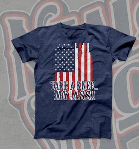 Image of Take A Knee... My Ass Flag Tee Shirt