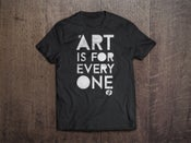 Image of #ArtIsForEveryone T-Shirt