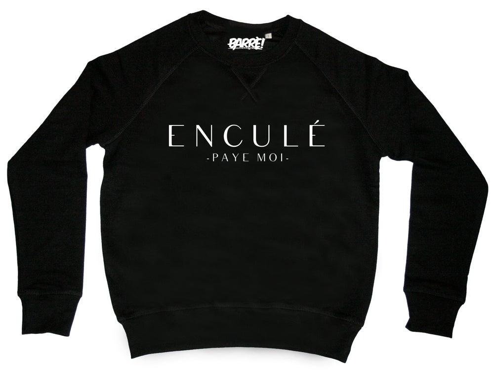 Image of Crewneck ENCULÉ PAYE MOI