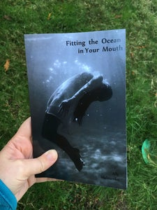 Image of Fitting the Ocean in Your Mouth by Ally Malinenko