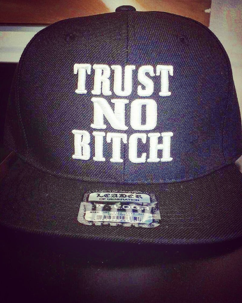 Image of Trust No Bitch SnapBack
