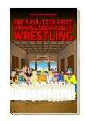 Image of Dre's Pulitzer Prize Winning Book About Wrestling