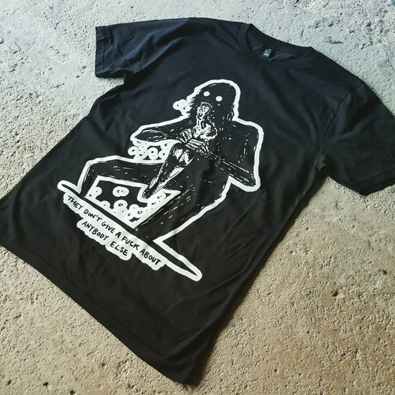 Image of They Don't Give a Fuck about Anybody Else Tee