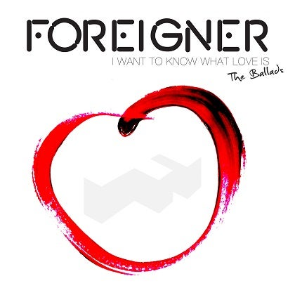 Image of FOREIGNER - I Want To Know What Love Is – And All The Ballads - CD Cristal