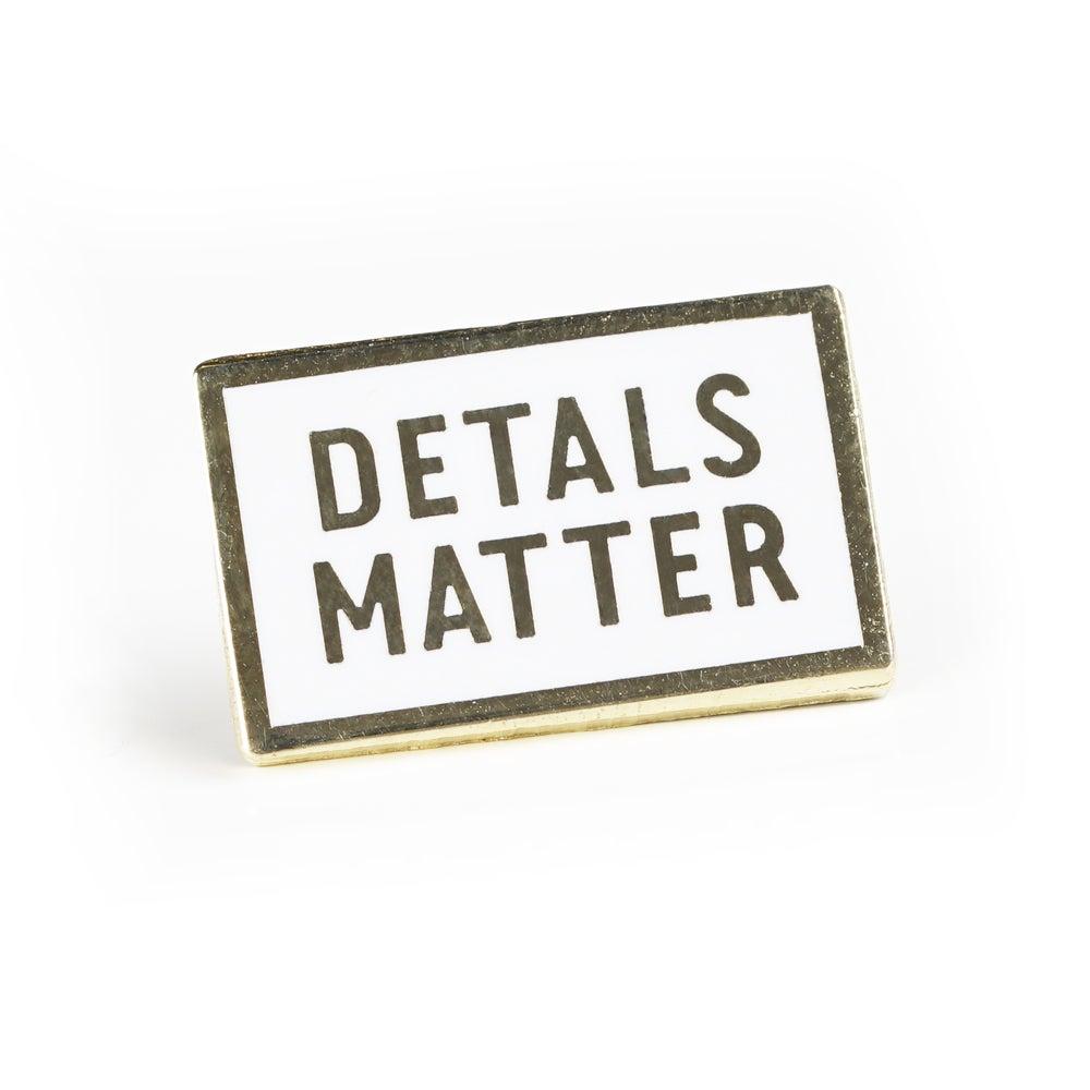 Image of Detals Matter Pin