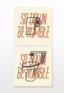 Image of Sit Down Be Humble (Set of 2)