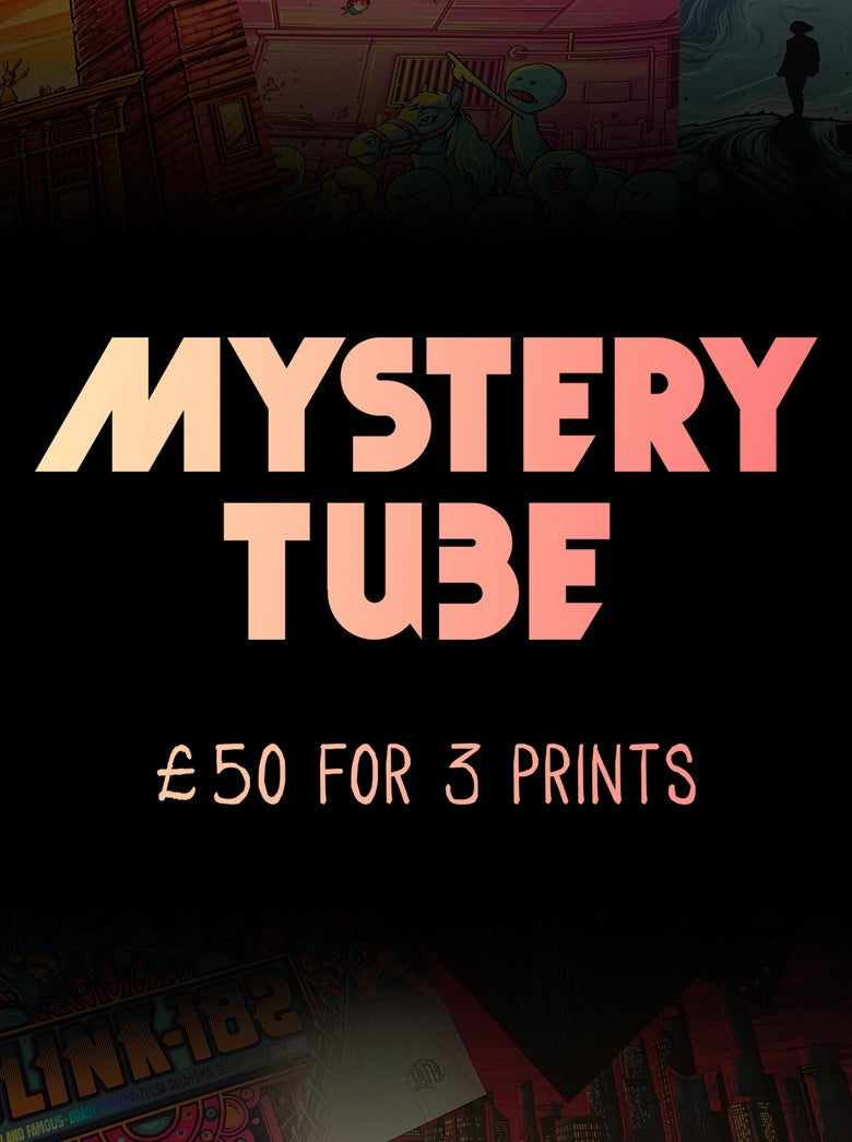 Image of MYSTERY TUBE  - 3 PRINTS