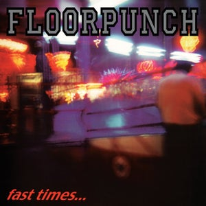"""Image of FLOORPUNCH - Fast Times 12"""""""