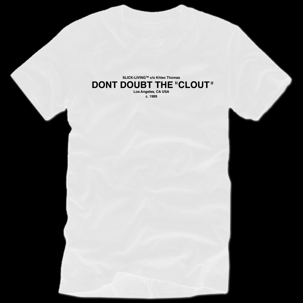 Image of SOLD OUT | WHITE | EXCLUSIVE RELEASE | DONT DOUBT THE ''CLOUT''