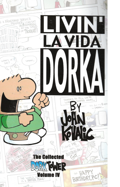 Image of Livin' La Vida Dorka (Dork Tower vol 4)