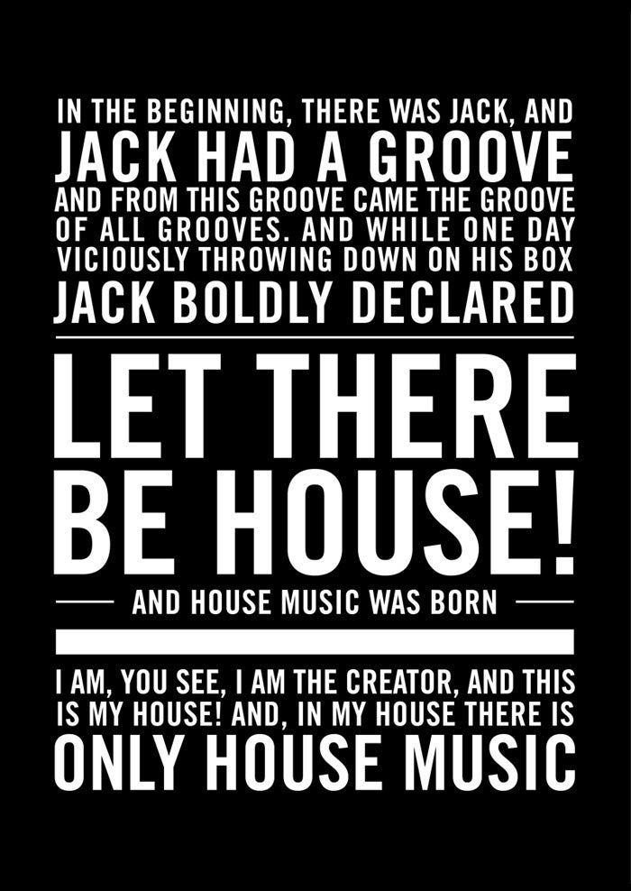 "Image of Perfect poster for House Music lovers: ""In the beginning there was Jack... let there be house"""