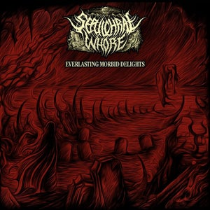 Image of Sepulchral Whore - Everlasting Morbid Delights LP