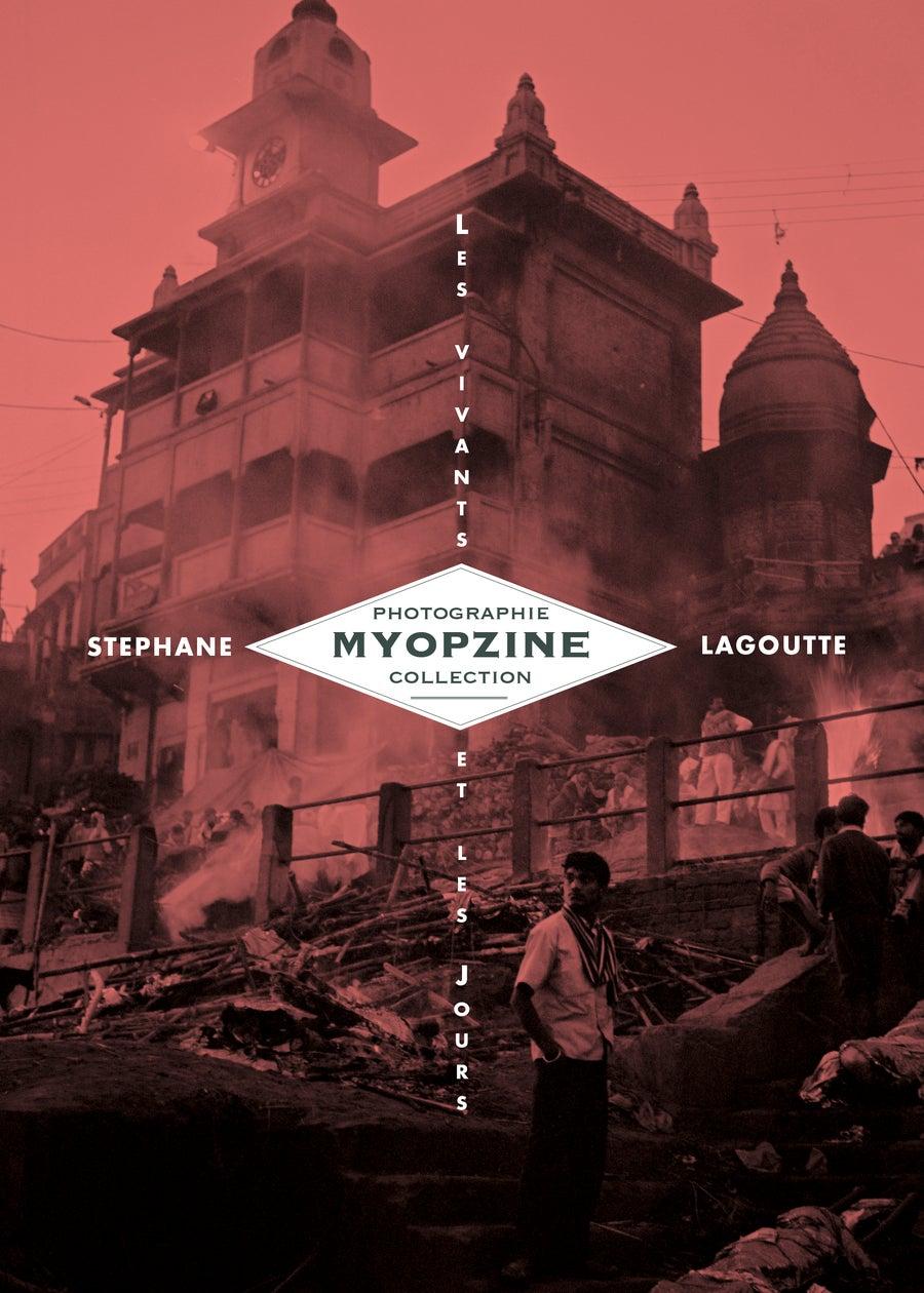 Image of MYOPZINE - Stéphane Lagoutte / Les Vivants et les Jours
