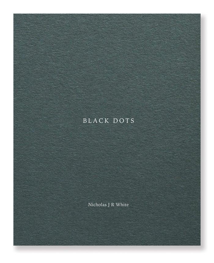 Image of Nicholas J R White - Black Dots