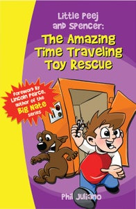 Image of Little Peej and Spencer: The Amazing Time Traveling Toy Rescue Second Edition