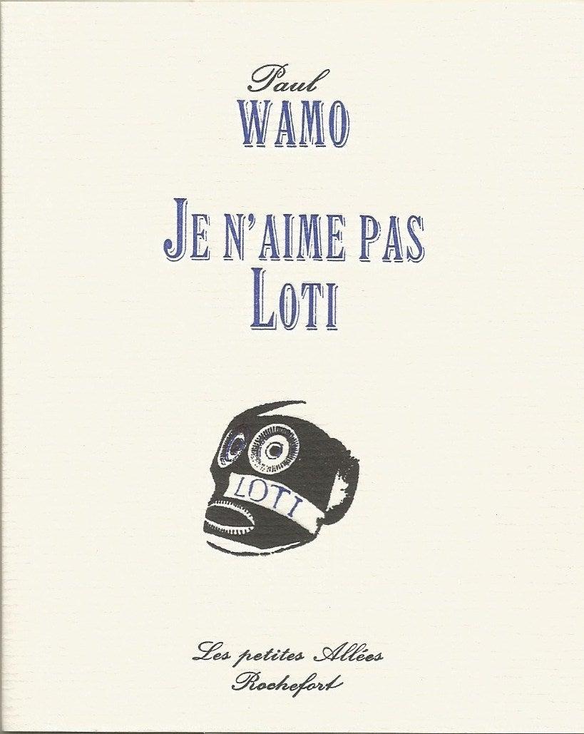 Image of Je n'aime pas Loti - Paul Wamo