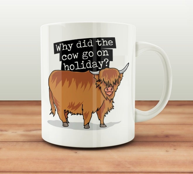 Image of Why Did The Cow Go On Holiday - Mug