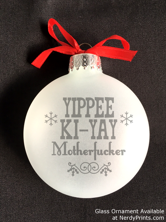 "Image of ""Yippee Ki-Yay Motherfucker""  Glass Christmas Ornament"