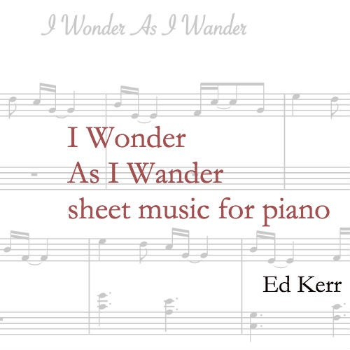 "Image of sheet music ""I Wonder As I Wander"""