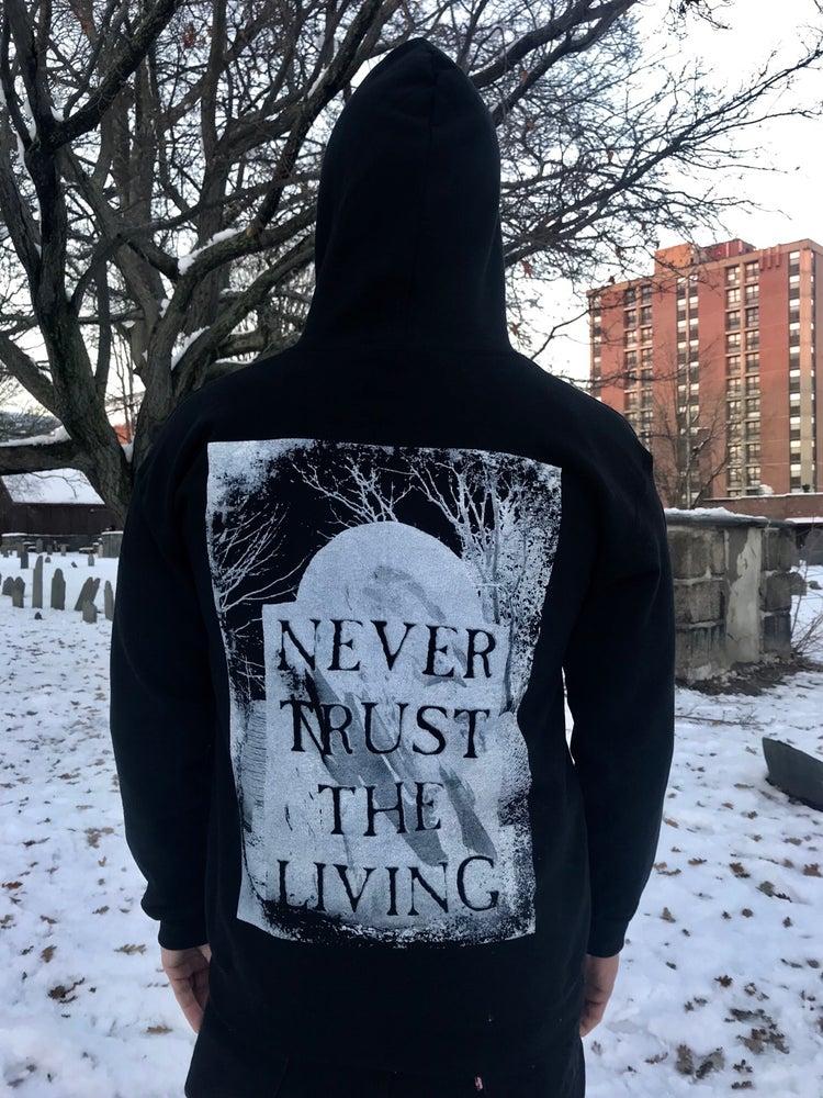 Image of Never Trust The Living Zip Up Hoodie