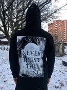 Image of Never Trust The Living Zip Up Hoodie