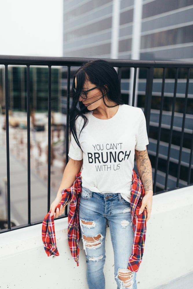 Image of You Can't Brunch With Us