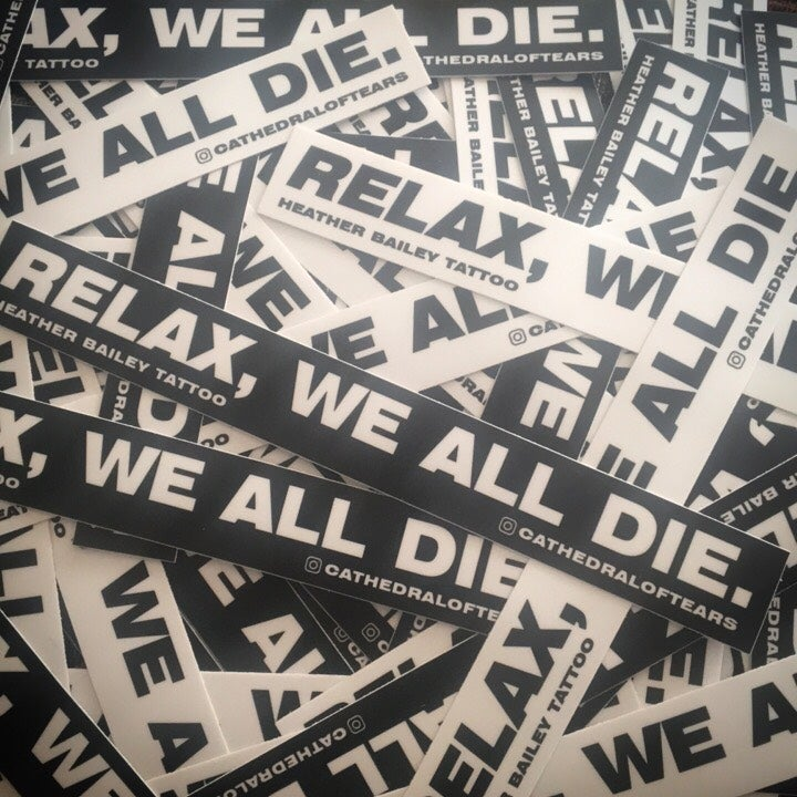 """Image of """"Relax, We All Die"""" Bumper Sticker"""