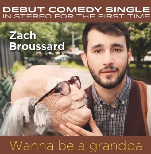 "Image of Zach Broussard's ""WANNA BE A GRANDPA"" (SINGLE)"