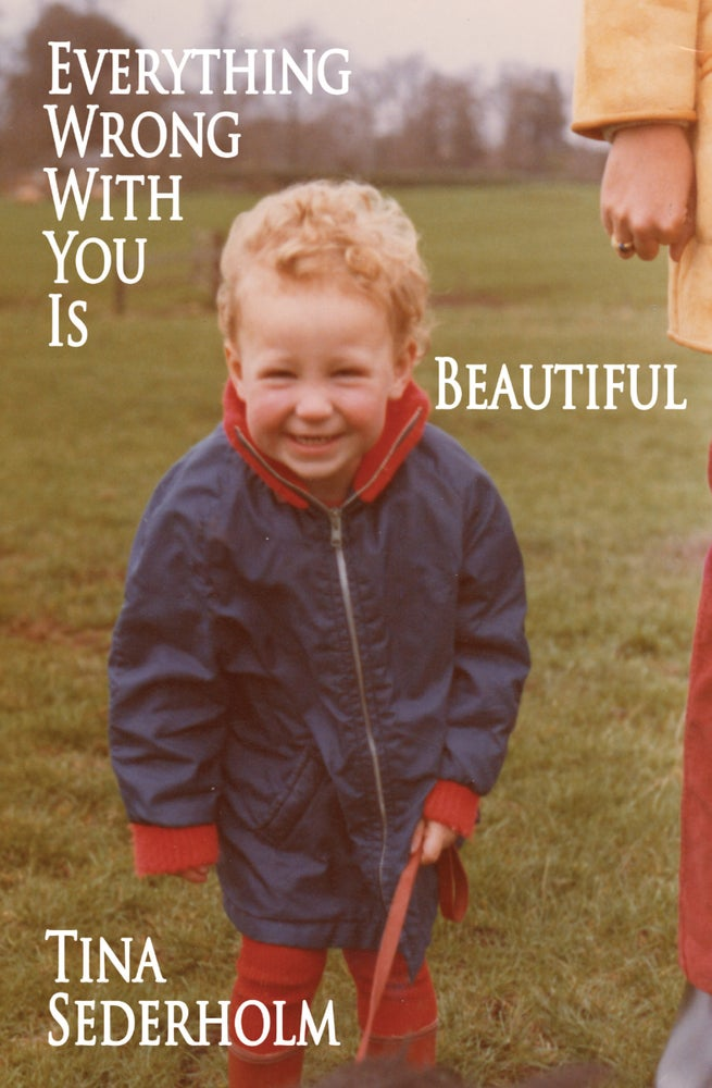 Image of Everything Wrong with You is Beautiful by Tina Sederholm