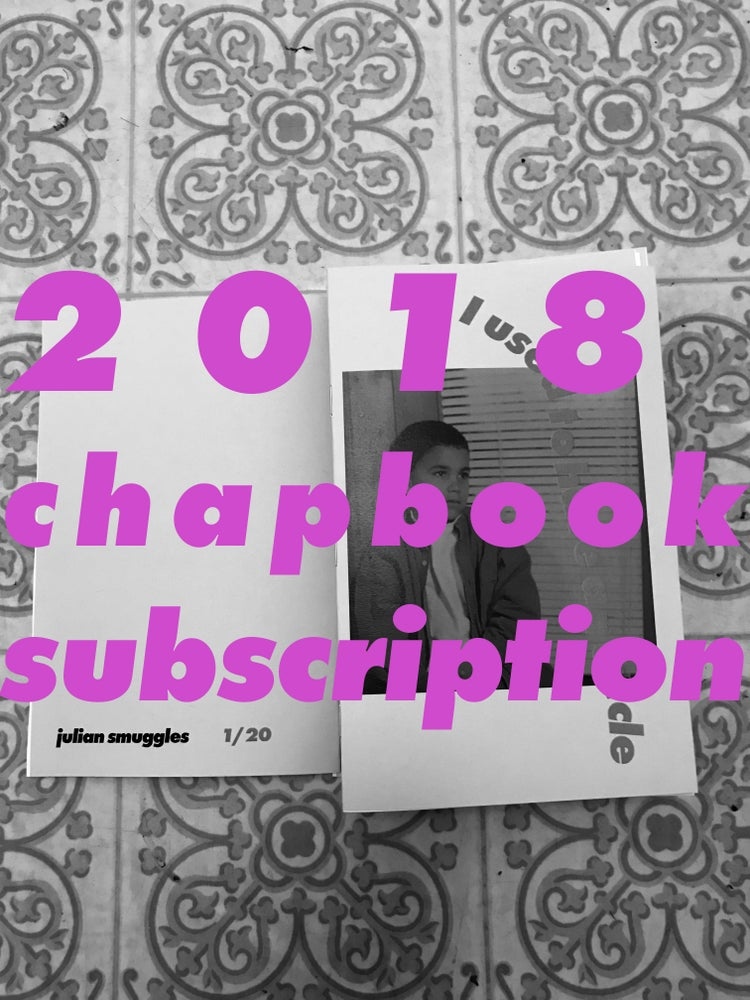 Image of Julian Smuggles 2018 chapbook subscription!