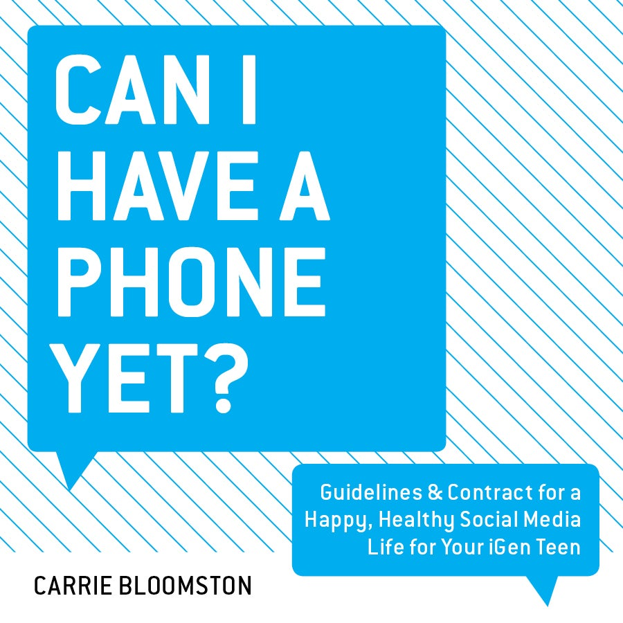 Image of Can I Have a Phone Yet? Guidelines & Contract for a Happy, Healthy Social Media Life for your Teen