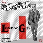 """Image of LES SOUCOUPES VIOLENTES """"London Girl"""" EP Vinyle (Précommande)"""