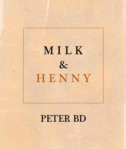 Image of MILK & HENNY by PETER BD