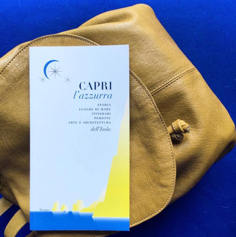 Image of Capri l'azzurra. Storia, luoghi di mare, itinerari, persone, arte e architettura dell'Isola