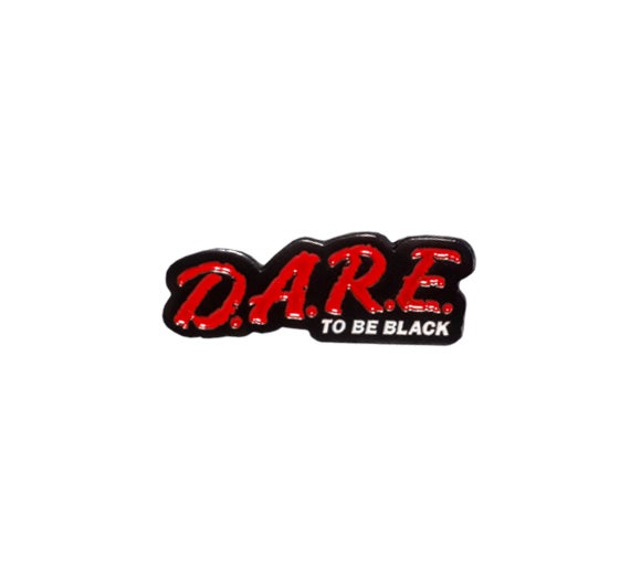 Image of Dare to Be Black Enamel Pin